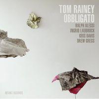 Tom Rainey - Obbligato
