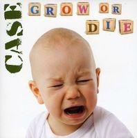 Case - Grow Or Die EP [Vinyl]