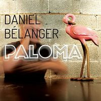 Daniel Belanger - Paloma (Can)