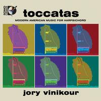 Jory Vinikour - Toccatas: Modern American Music For Harpsichord