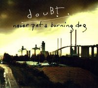 Doubt - Never Per A Burning Dog