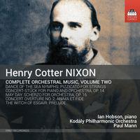 Paul Mann - Nixon: Complete Orchestral Music, Vol. 2