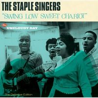 The Staple Singers - Swing Low Sweet Chariot + Uncloudy Day [Import]