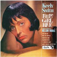 Keely Smith - Little Girl Blue / Little Girl New