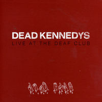 Dead Kennedys - Live At The Deaf Club [Import]