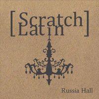 Scratch Latin - Russia Hall