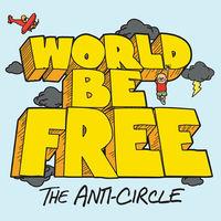 World Be Free - Anti-Circle
