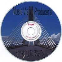 Music Vision Producers - Something to Ride to!!!