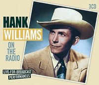 Hank Williams - On The Radio: Live For Broadcast Performances