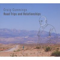 Craig Cummings - Road Trips & Relationships