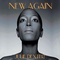 Julie Dexter - New Again