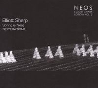 Elliott Sharp - Spring & Neap-Re:Itera