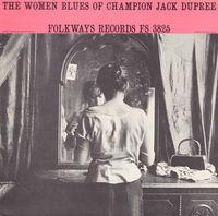 Champion Jack Dupree - The Women Blues of Champion Jack Dupree