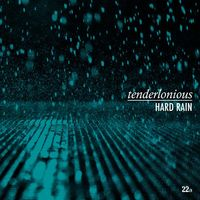 Tenderlonious - Hard Rain (Uk)
