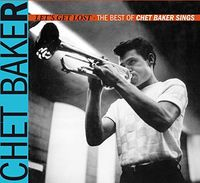 Chet Baker - Let's Get Lost: The Best Of Chet Baker Sings [Digipak]