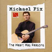 Michael Fix - Heart Has Reasons