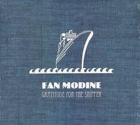 Fan Modine - Gratitude For The Shipper