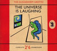 The Guggenheim Grotto - Universe Is Laughing [Digipak]