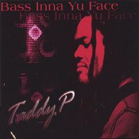 Taddy P - Bass Inna Yu Face