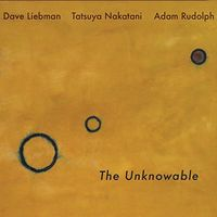 Dave Liebman - Unknowable [Digipak]