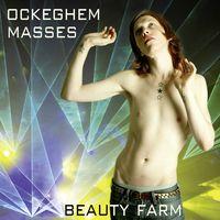 Beauty Farm - Johannes Ockeghem: Masses