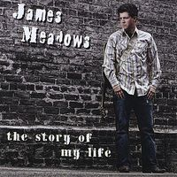 James Meadows - The Story of My Life