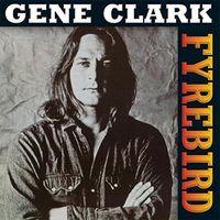 Gene Clark - Firebyrd [180 Gram] (Hol)