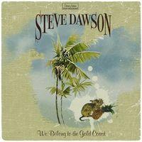 Steve Dawson - We Belong to the Gold Coast