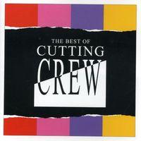 Cutting Crew - Best Of Cutting Crew [Import]