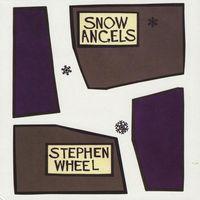 Stephen Wheel - Snow Angels