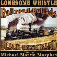 Black Irish Band & Michael Martin Murphey - Lonesome Whistle