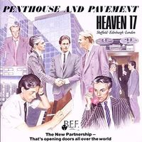 Heaven 17 - Penthouse & Pavement