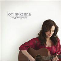 Lori Mckenna - Unglamorous