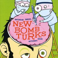 New Bomb Turks - Switch Blade Tongues & Butterknife Brains