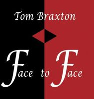Tom Braxton - Face to Face