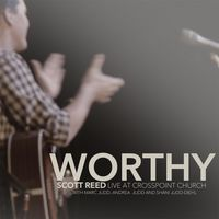 Scott Reed - Worthy (Live)