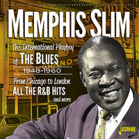 Memphis Slim - International Playboy Of The Blues 1948-1960: From Chicago To London - All The R&B Hits & More
