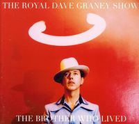 Dave Graney Royal Show - Brother Who Lived [Import]