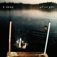 S. Carey - All We Grow [Vinyl]