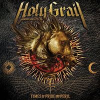 Holy Grail - Times Of Pride And Peril [Vinyl]