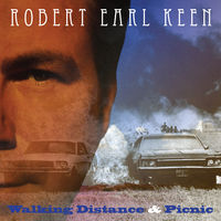 Robert Earl Keen - Walking Distance / Picnic [Import]