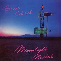 The Gun Club - Moonlight Motel