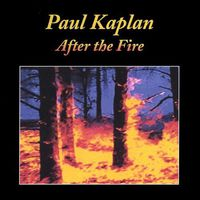 Paul Kaplan - After the Fire