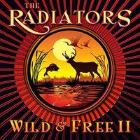 Radiators - Wild & Free 2