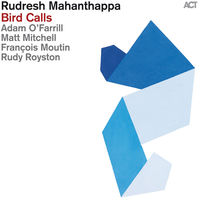 Rudresh Mahanthappa - Bird Calls [Digipak]