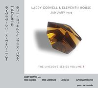 Larry Coryell & Eleventh House - January 1975 (Live Love Series 1)