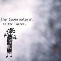 The Supernaturals - In the Corner.