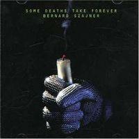 Bernard Szajner - Some Deaths Take Forever