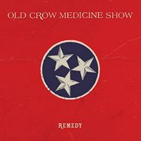 Old Crow Medicine Show - Remedy (Uk)