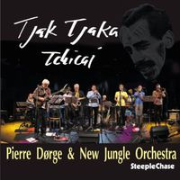 Pierre Dorge & New Jungle Orchestra - Tjak Tjaka Tchicai